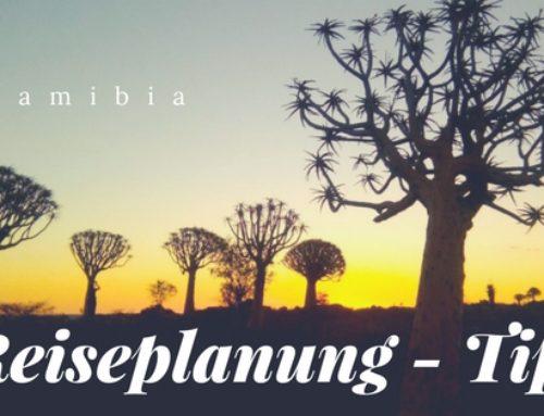 Reiseplanung Namibia – Wertvolle Tips zum Start